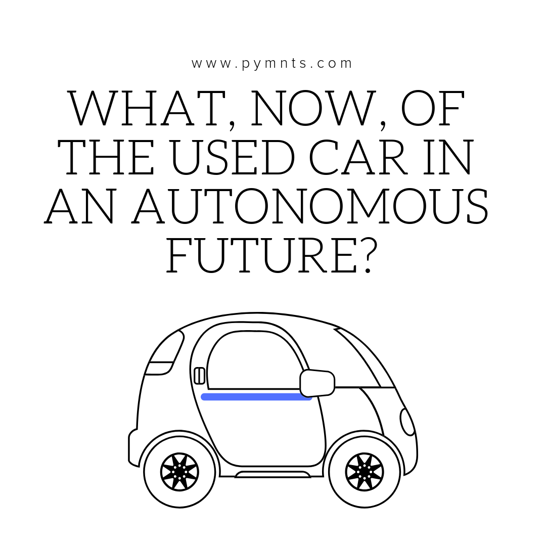 What, Now, Of The Used Car In An Autonomous Future_