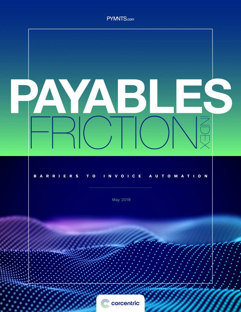 https://securecdn.pymnts.com/wp-content/uploads/2019/04/2019-04-Report-Payables-Friction-1.jpg
