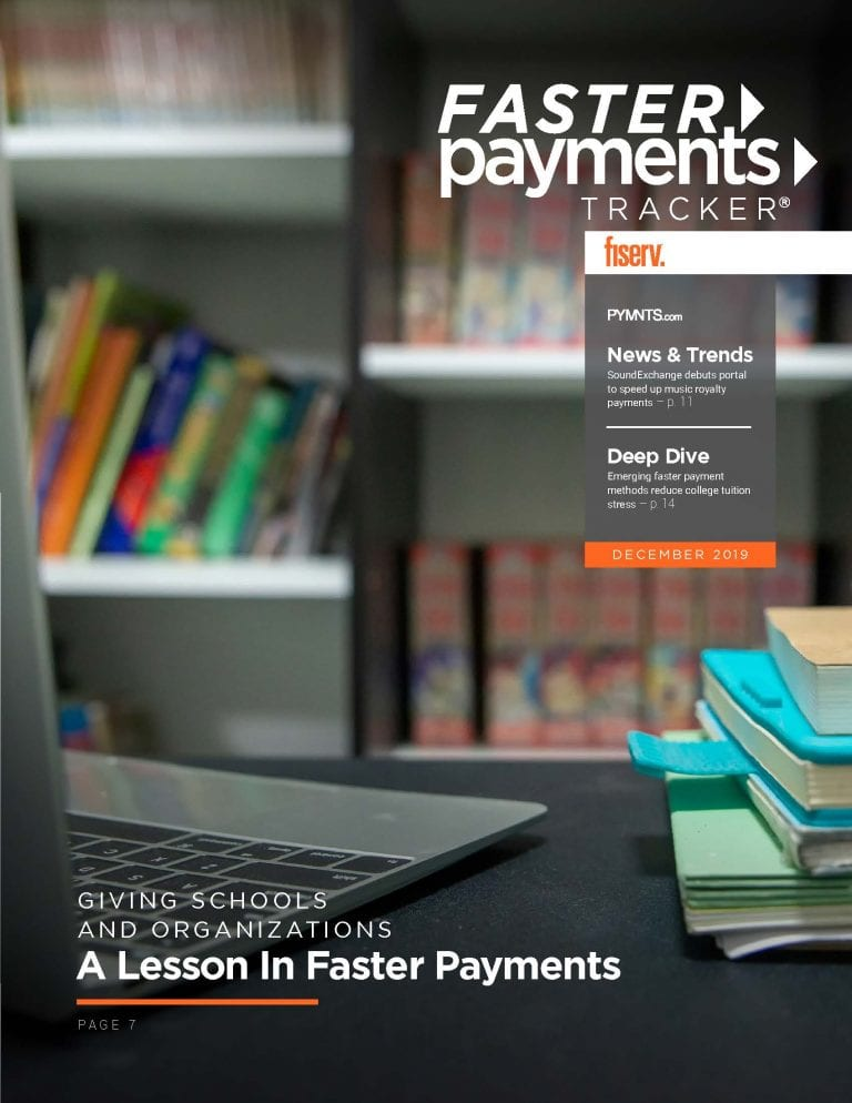https://securecdn.pymnts.com/wp-content/uploads/2019/12/2019-12-Tracker-Faster-Payments-cover.jpg